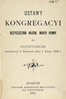 Ustawy Kongregacyi Oczyszczenia Najśw. Maryi Panny dla Nauczycielek zawiązanej w Krakowie dnia 1 lutego 1898 r.