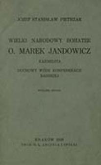 Wielki narodowy bohater o. Marek Jandowicz karmelita, duchowy wódz konfederacji barskiej / Józef Stanisław Pietrzak