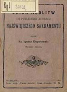 Zbiór modlitw do publicznej adoracyi Najświętszego Sakramentu / wydał Ignacy Kłopotowski