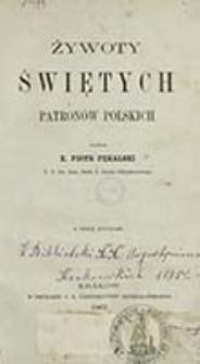 Żywoty świętych patronów polskich : z ośmią rycinami / napisał Piotr Pękalski