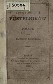 Żywoty świętych pustelników w Polsce / przez Hilarego Koszutskiego