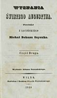 Wyznania świętego Augustyna. Cz. 2 / przeł. z łac. Michał Bohusz Szyszko