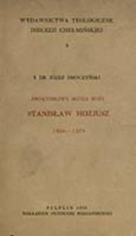 Świątobliwy Sługa Boży Stanisław Hozjusz (1504-1579) / Józef Smoczyński