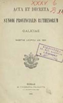 Acta et decreta Synodi Provincialis Ruthenorum Galiciae habitae Leopoli an. 1891