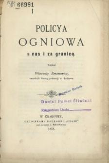 Policya Ogniowa u nas i za granicą / napisał Wincenty Eminowicz.