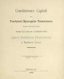 Constitutiones capituli seu presbyterii episcopalis premisliensis graeco-rutheni ritus : penes ecclesiam cathedralem sancti prophetae praecursoris at Baptisantis Joannis existentis
