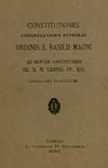 Constitutiones Congregationis Ruthenae Ordinis S. Basilii Magni / ad mentem constitutionis ss. d. n. Leonis pp. XIII