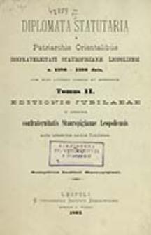 Diplomata statuaria a patriarchis orientalibus Confraterni Stauropigianae Leopoliensi : a 1586-1592 data, cum aliis litteris coaevis et appendice. T. 2 / [przedm. Isidorus Szaraniewicz]