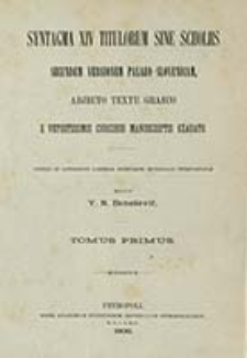 Drevne-slavânskaâ kormčaâ : XIV titulov bez tolkovanij. T. 1 - / trud V. N. Beneševiča