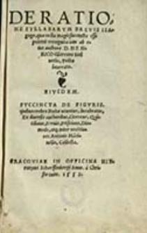 De ratione syllabarum brevis Isagoge : qua nulla magis succincta esse poterit recognita [...] ; Succincta de figuris [...] lucubratio, ex diversis authoribus [...] / ab eius auctore Henrico Glareano
