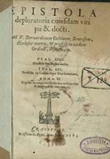 Epistola deploratoria cuiusdam viri pii & docti : Ad F. Bernardinum Ochinum, Senensem, Ecclasiae martis, et professi in eadem Ordinis, desertorem