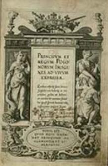 Principvm Et Regvm Polonorvm Imagines Ad Vivvm Expressæ : Quibus adject[a]e sunt breves singulorum histori[a]e et res præclare gestæ [...] / [Arnoldvs Mylivs]