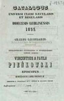 Consignatio Cleri Saecularis ac Regularis Dioecesis Lublinensis pro Anno Domini [...] Confecta