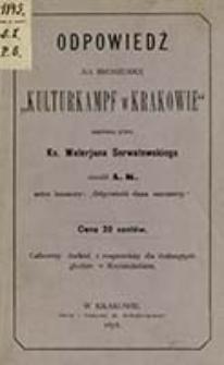 """Odpowiedź na broszurkę """"Kulturkampf w Krakowie"""" napisaną przez Ks. Walerjana Serwatowskiego / skreślił A. K. autor broszury: """"Odpowiedź dana oszczercy"""""""
