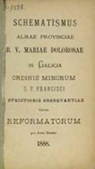 Schematismus Patrum ac Fratrum Ordinis Minorum S. P. Francisci Strictioris Observantiae Reformatorum Provinciae Galicianae sub Titulo Bsmae Virginis Mariae Dolorosae in Annum ...