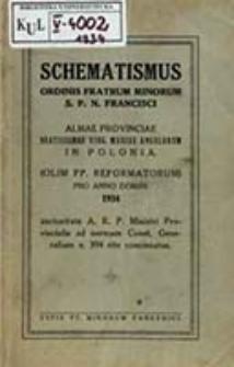 Schematismus Ordinis Fratrum Minorum S. P. N. Francisci Almae Provinciae Beatissimae Virg. Mariae Angelorum in Polonia. (Olim PP. Reformatorum) pro Anno Domini ...
