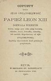 Odpusty które jego świątobliwość papież Leon XIII dozwala wiernym [...] / [Oreglia a s. Stefano]
