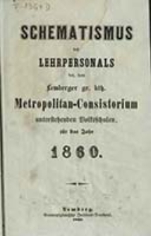 Szematismus des Lehrpersonals der dem Lemberger Gr. Kth. Metropolitan-Consistorium unterstehenden Volksschulen für das Jahr ...