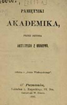 Pamiętniki akademika / przez autora artykułow z Krakowa