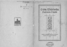 O św. Wojciechu patronie Polski / napisał Mieczysław Gawlik.