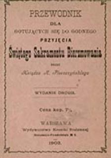 Przewodnik dla gotujących się do godnego przyjęcia świętego sakramentu bierzmowania / przez księdza A. Pleszczyńskiego
