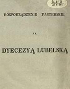 Rozporządzenie pasterskie na Dyecezyą lubelską / [Jozef Marcellin Dzięcielski]