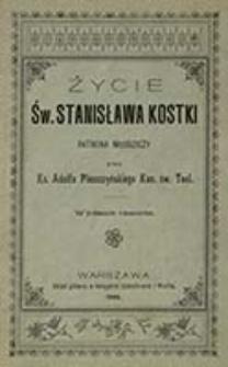 Życie świętego Stanisława Kostki patrona młodzieży / przez Adolfa Pleszczyńskiego