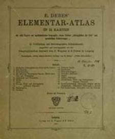 E. Debes' Elementar-Atlas in 21 Karten : in Verbindung mit hervorragenden Schulmännern / E. Debes ; ausgeführt und hrsg. von der Geographisch Anstalt von H. Wagner & E. Debes in Leipzig