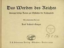 Das Werden des Reiches : zwanzig farbige Karten zur Geschichte der Reichsgestalt / mit erläuterndem Text von Karl Richard Ganzer