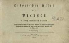 Historischer Atlas von Preußen : in zwölf illuminirten Charten