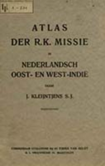 Atlas der r. k. Missie in nederlandsch Oost- en West Indië / door J. Kleijntjens