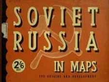 Soviet Russia in maps : its origins and development / ed. by George Goodall