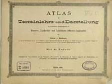 Atlas zur Terrainlehre und Darstellung : als Studienbehelf zusammengestellt für Reserve-, Landsturm-Officiers-Aspiranten / von Viktor v. Reitzner