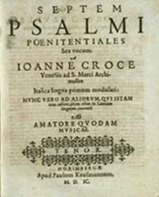 Septem Psalmi Poenitentiales : Sex vocum. Tenor / Ioanne Croce [...]