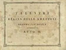 Talestri Regina Delle Amazoni Dramma Per Musica. Atto III