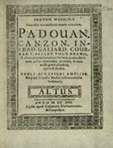 Pratum Musicale Flosculis recentissime enatis ornatum Padouan. Canzon. Courrant: Ballet. Volt: Bransl. & choreas quas vocant polonicas, quam plurimas, 4 voc. continens, inventæ, & cum Basso generali editæ, opera & studio. Altus / Pauli Schæfferi [...]