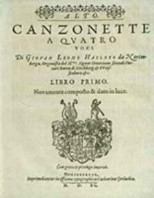 Canzonette A Qvatro Voci : Novamente composto [!] & dato in luce. Libro Primo, Alto / Di Giovan Leone Haslero [...]