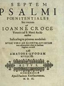Septem Psalmi Poenitentiales : Sex vocum. Altvs / Ioanne Croce [...]