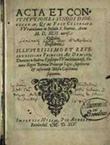 Acta et constitutiones synodi dioecesanae, quae fuit celebrata Wratislaviae in insula S. Ioannis, anno M.D.XCII, mense Octobri [...] / Praesidente [...] Andrea episcopo Wratislaviense