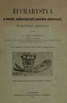 Eucharystya : w świetle najdawniejszych pomników piśmiennych, ikonograficznych, epigraficznych / Józef Bilczewski