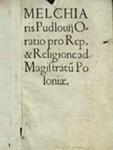 Melchiaris Pudlouij Oratio pro rep[ublica] [et] religione ad magistratu[m] Poloniae
