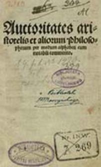 Auctoritates Aristotelis et aliorum philosophorum : per modum alphabeti cum notabili commento