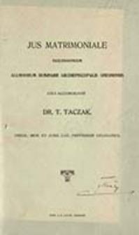 Jus matrimoniale : ecclesiasticum : alumnorum seminarii archiepiscopalis gnesnensis / T. Taczak