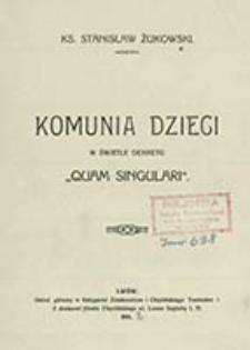 """Komunia dzieci : w świetle dekretu """"Quam singulari"""" / Stanisław Żukowski"""