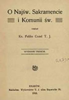 O Najśw. Sakramencie i Komunii św. / napisał Feliks Cozel