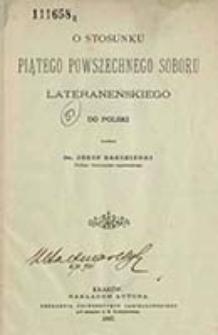 O stosunku Piątego Powszechnego Soboru Laterańskiego do Polski / napisał Józef Brzeziński