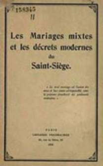Les mariages mixtes et les décrets modernes du Saint=Siège