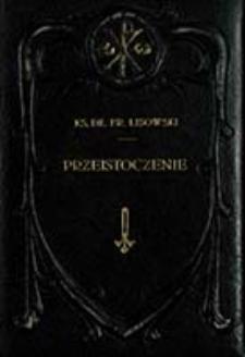 Przeistoczenie : studyum spekulatywno-teologiczne z uwzględnieniem historyi dogmatu / Franciszek Lisowski