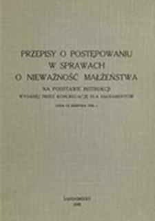 Przepisy o postępowaniu w sprawach o nieważność małżeństwa : na podstawie instrukcji wydanej przez Kongregację dla Sakramentów dnia 15 sierpnia 1936 r.