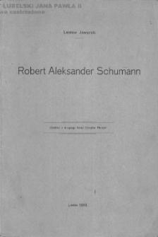 Robert Aleksander Schumann / Lesław Jaworski.